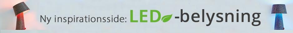Stilfuld LED-belysning – energibesparende, praktisk og  miljøvenlig